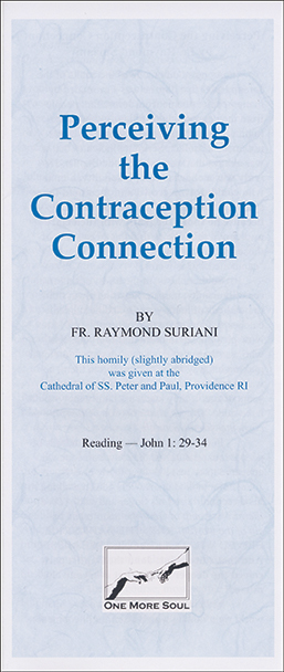 Perceiving the Contraception Connection a Catholic priest encourages people to reject contraception and to practice natural family planning.